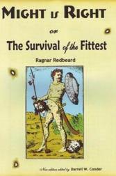 MIGHT IS RIGHT Ragnar Redbeard Dil Pickle Press 2005