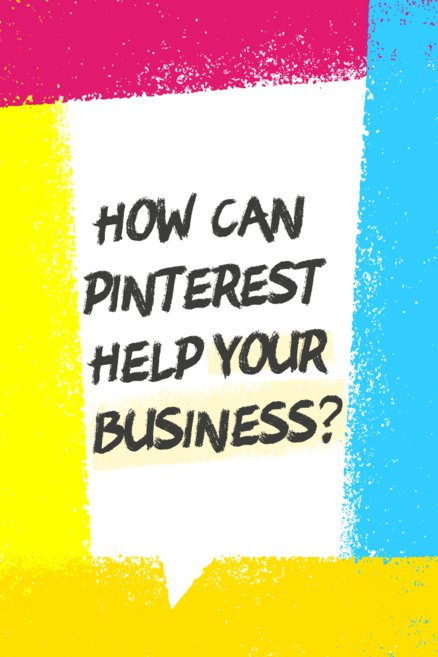 How can Pinterest help your business?