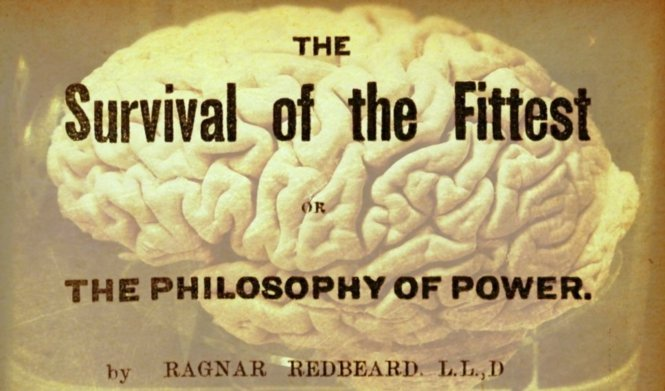 The Survival of the Fittest or The Philosphy of Power by Ragnar Redbeard